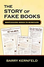 The Story of Fake Books: Bootlegging Songs to Musicians (Studies in Jazz Book 53)