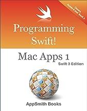 Programming Swift! Mac Apps 1 Swift 3 Edition