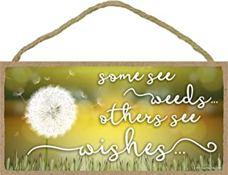 Some See Weeds.Others See Wishes - 5 x 10 inch Hanging, Wall Art, Decorative Wood Sign Home Decor