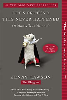 Let's Pretend This Never Happened: A Mostly True Memoir