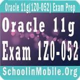 Oracle 11g(1Z0-052) Exam Prep