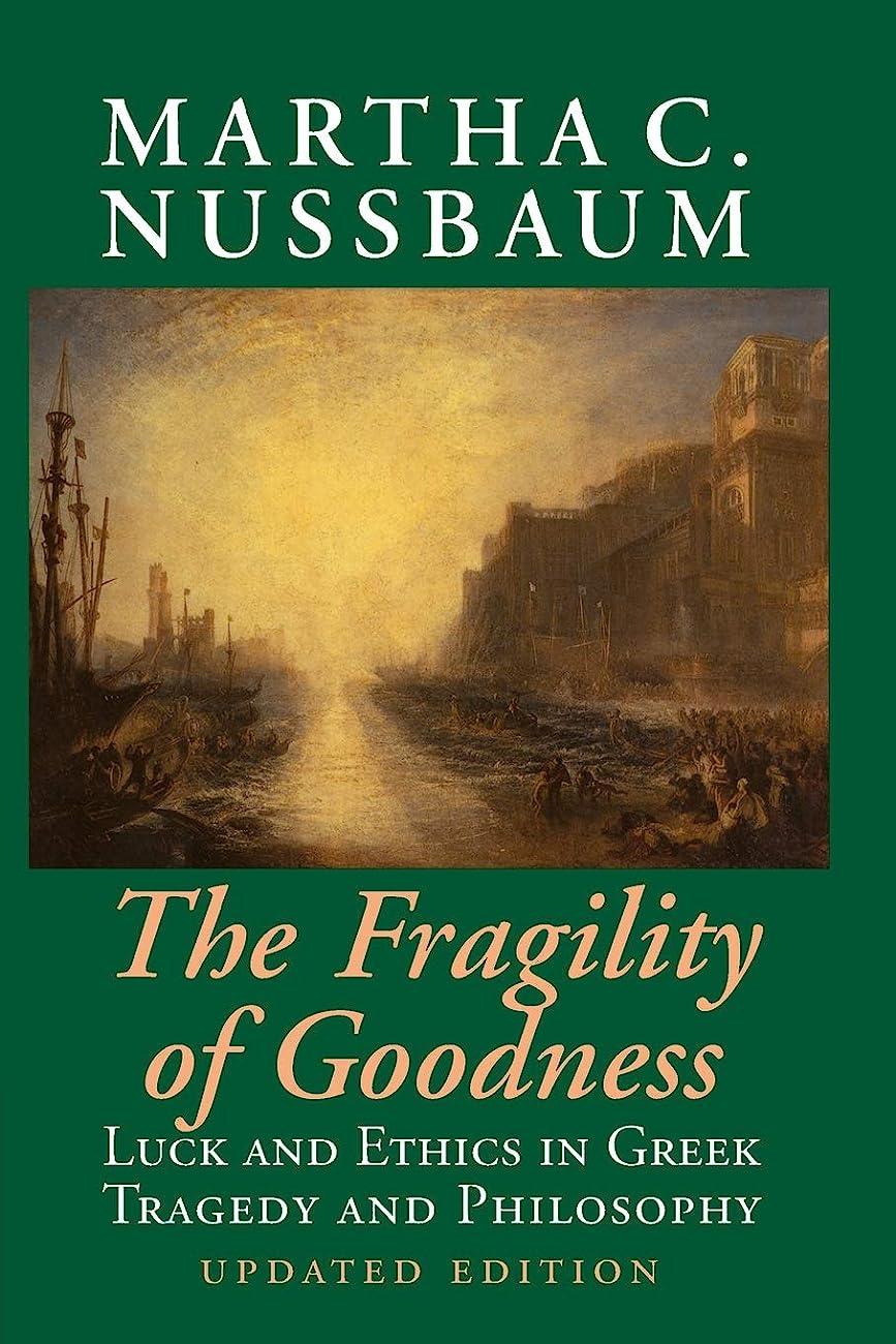 パスええ辞任The Fragility of Goodness: Luck and Ethics in Greek Tragedy and Philosophy