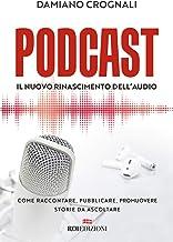 Permalink to Podcast. Il nuovo Rinascimento dell'audio. Come raccontare, pubblicare, promuovere storie da ascoltare PDF