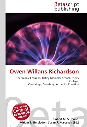 Owen Willans Richardson: Thermionic Emission, Batley Grammar School, Trinity College, Cambridge, Dewsbury, Arrhenius Equation