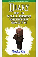 Diary of a Villager Weapon Smith: An Unofficial Minecraft Book Kindle Edition
