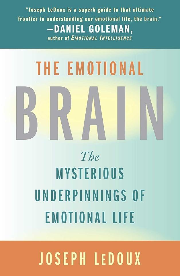 飼料泣き叫ぶクロニクルThe Emotional Brain: The Mysterious Underpinnings of Emotional Life (English Edition)