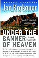 Under the Banner of Heaven: A Story of Violent Faith Kindle Edition