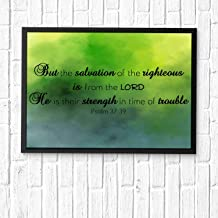 But The Salvation of The Righteous is from The Lord; He is Their Strength in time of Trouble,Christian's Gifts Bible Posters for Office and Room Scripture Quotes Printed Wall Art Framed 14x11in