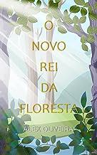 O NOVO REI DA FLORESTA