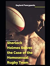Sherlock Holmes Solves the Case of the Homosexual Rugby Team