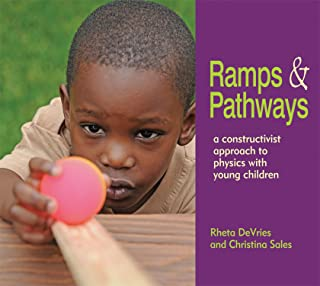 Ramps and Pathways: A Constructivist Approach to Physics with Young Children