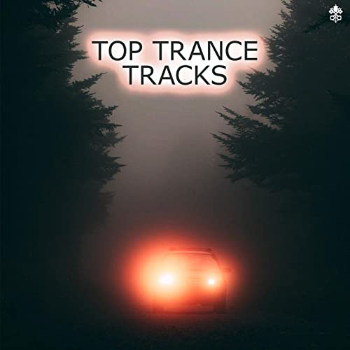 Top Trance Tracks by Various Artists & Goch & Aghori Tantrik