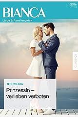 Prinzessin - verlieben verboten (Bianca) (German Edition) Kindle Edition