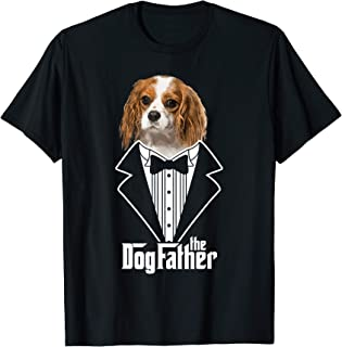 The Dogfather! Cavalier King Charles Spaniel Dad Papa Gift T-Shirt