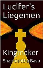 Lucifer's Liegemen: Kingmaker