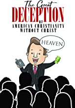 The Great Deception of American Christianity Without Christ