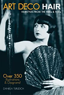 Art Deco Hair: Hairstyles from the 1920s & 1930s (Vintage Living)