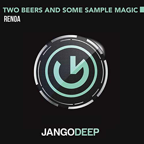 Two Beers and Some Sample Magic (Radio Mix) by Renoa on