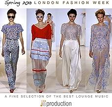London Fashion Week Spring 2013 (Fashion Lounge Music 50 Songs)