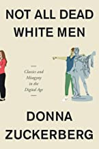 Not All Dead White Men: Classics and Misogyny in the Digital Age (English Edition)