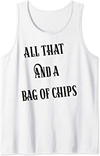All That And A Bag Of Chips Tank Top