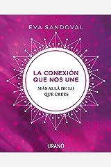 La conexión que nos une: Más allá de lo que crees (Crecimiento personal) (Spanish Edition) Kindle Edition