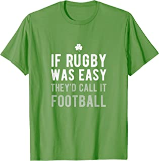 Funny If Rugby Easy Called Football Ireland Irish Team Gift T-Shirt