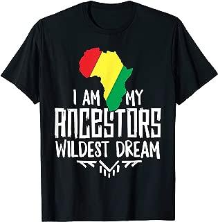 I Am My Ancestors Wildest Dream T-Shirt Women Black History T-Shirt