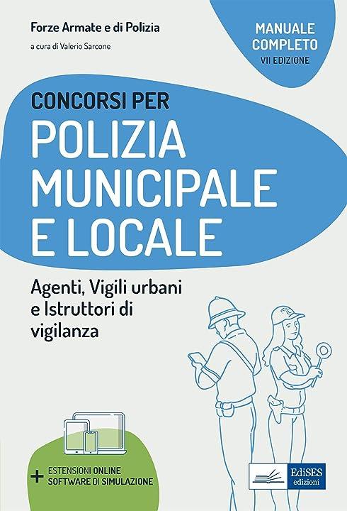 Libro per concorso polizia municipale. agenti di polizia e locale e istruttori di vigilanza 978-8836221417