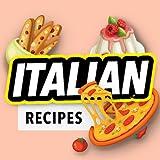 Recetas italianas: El libro de comida italiana.