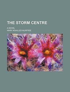 The Storm Centre; A Novel