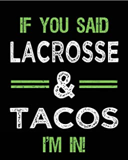 If You Said Lacrosse & Tacos I'm In: Blank Sketch, Draw and Doodle Book