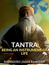 Tantra: Being An Instrument Of Life