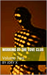 Working At The Love Club: Volume Two