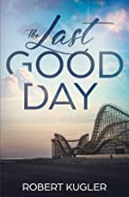 The Last Good Day (Avery & Angela Book 1)
