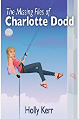 The Missing Files of Charlotte Dodd: A light-hearted, laugh-out-loud, action-packed romantic comedy spy series Kindle Edition