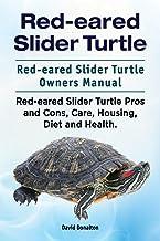 Red-eared Slider Turtle. Red-eared Slider Turtle Owners Manual. Red-eared Slider Turtle Pros and Cons, Care, Housing, Diet...