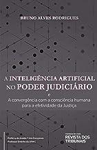 A Inteligência Artificial No Poder Judiciário