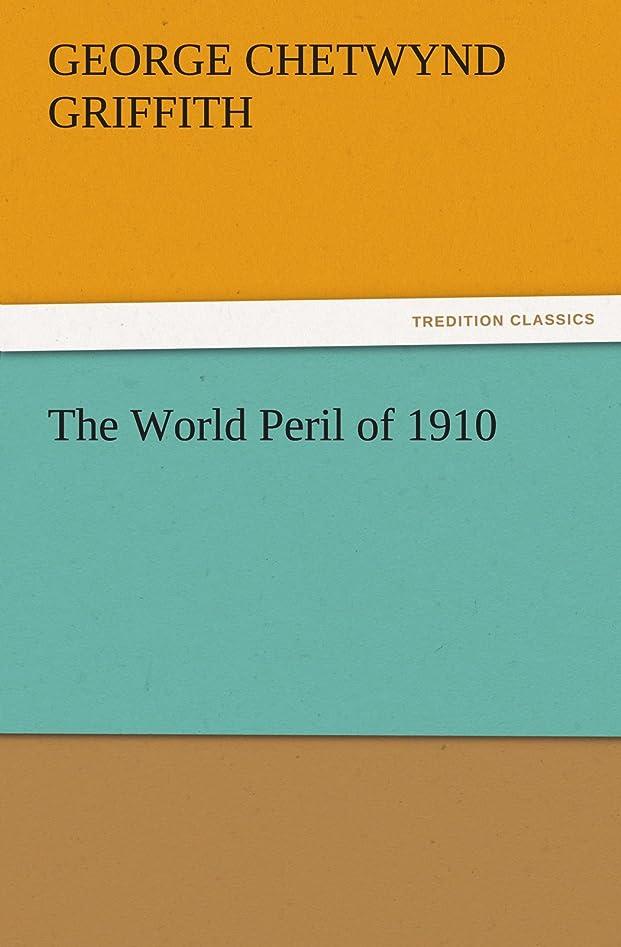 いま歴史家早いThe World Peril of 1910 (TREDITION CLASSICS)