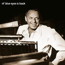 Best frank sinatra ol' blue eyes is back songs Reviews