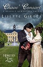 Chaos' Consort: A Regency Romantic Comedy (Heiresses of Eris Book 1)