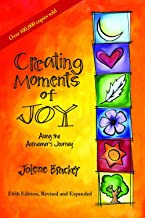 Creating Moments of Joy Along the Alzheimer's Journey: A Guide for Families and Caregivers, Fifth Edition, Revised and Expanded
