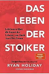 Das Leben der Stoiker: Lektionen über die Kunst des Lebens von Mark Aurel bis Zenon (German Edition) eBook Kindle