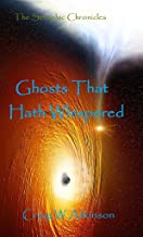 Ghosts That Hath Whispered (The Seraphic Chronicles Book 12)