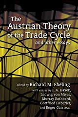 The Austrian Theory of the Trade Cycle and Other Essays (LvMI) (English Edition) eBook Kindle