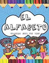 El Alfabeto Coloring Book For Kids: Fun Spanish Alphabet Coloring Book for Children and Toddlers