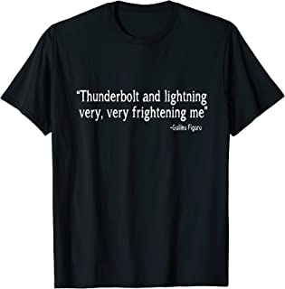 Thunderbolt And Lightning Very Frightening Me Galileo Shirt