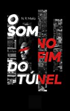 O Som no Fim do Túnel