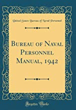 Bureau of Naval Personnel Manual, 1942 (Classic Reprint)