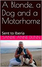 A Blonde, a Dog and a Motorhome: Sent to Iberia